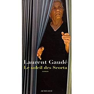 Le soleil des Scorta / Laurent Gaudé