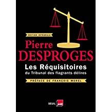Les réquisitoires du Tribunal des flagrants délires / Pierre Desproges