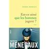 Est-ce ainsi que les hommes jugent ? / Mathieu Menegaux