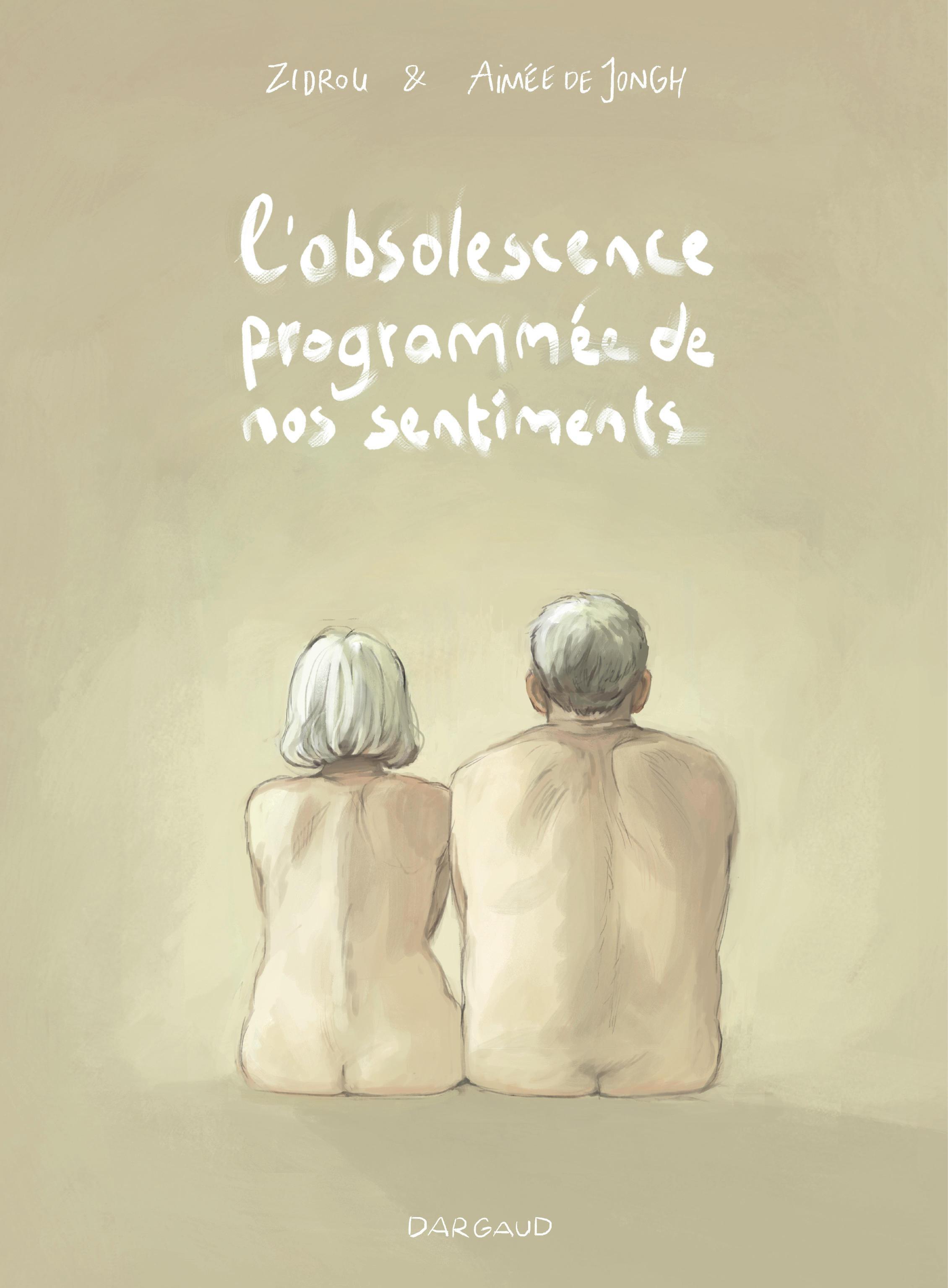 L'obsolescence programmée de nos sentiments / Zidrou et Aimée de Jongh