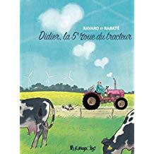 Didier, la 5ème roue du tracteur / Rabaté et Ravard