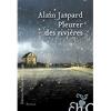 Pleurer les rivières / Alain Jaspard