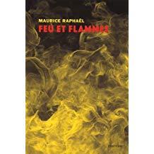 Feu et flammes / Maurice Raphael