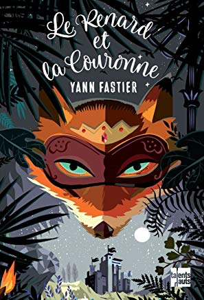 Le renard et la couronne / Yann Fastier