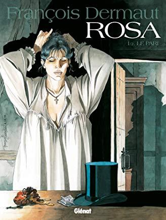 Rosa : T1 le pari et T2 les hommes / François Dermaut