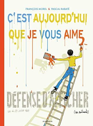 C'est aujourd'hui que je vous aime / François Morel et Pascal Rabaté