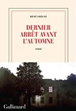 Dernier arrêt avant l'automne / René Frégni