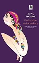 Cuisine tatare et descendance / Alina Bronsky