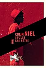 Seules les bêtes / Colin Niel