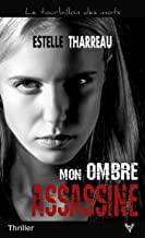 Mon ombre assassine / Estelle Tharreau