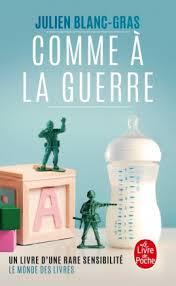 Comme à la guerre / Julien Blanc-GRAS