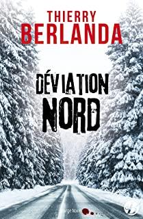 Déviation nord / Thierry Berlanda
