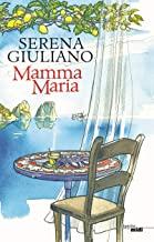 Mamma Maria / Serena Giuliano