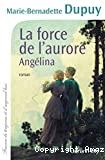 Angelina T.3 : La force de l'aurore